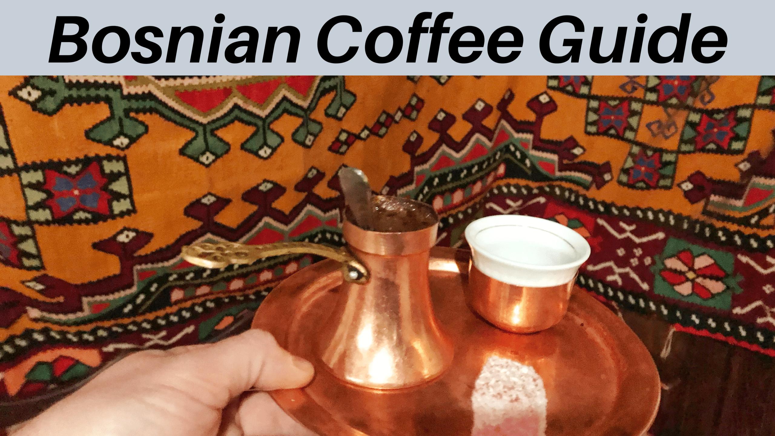Bosnian Coffee Guide
