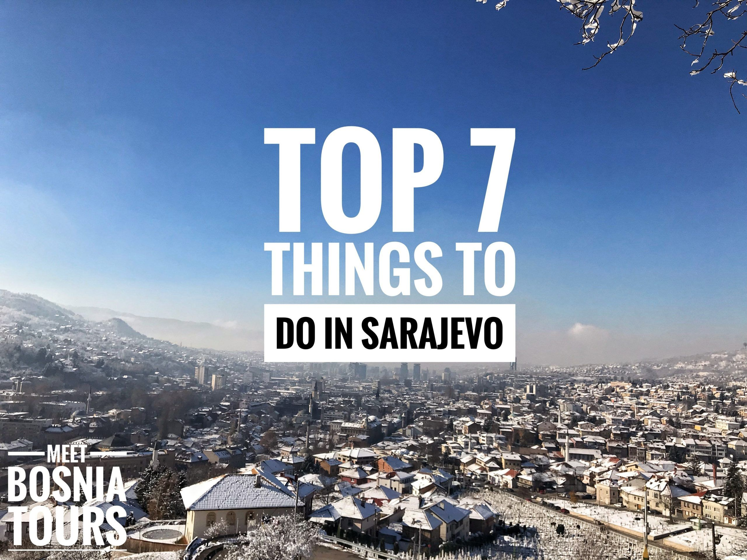 Top 7 Unique Things to Do in Sarajevo
