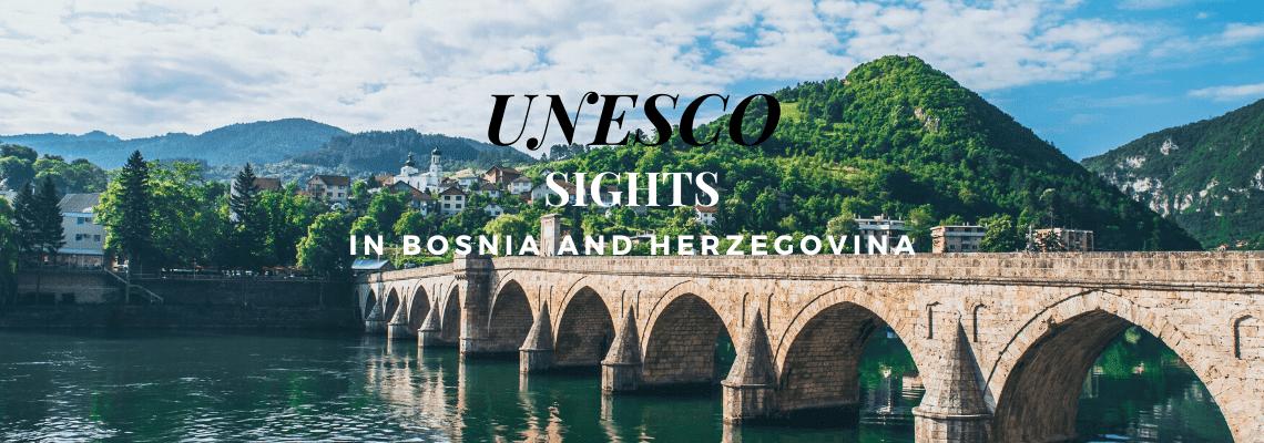 UNESCO World Heritage Sites in Bosnia