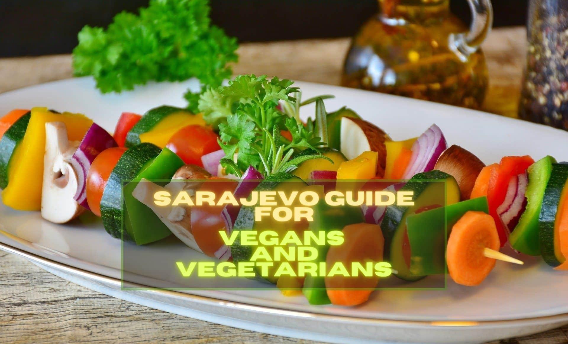 Sarajevo Guide for Vegans and Vegetarians